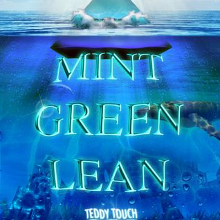 MINT GREEN LEAN by DRIPPIN & DJ iLLTARIQ