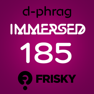 d-phrag - Immersed 185 (December 27,2013)