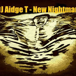 DJ Aidge T - New Nightmare