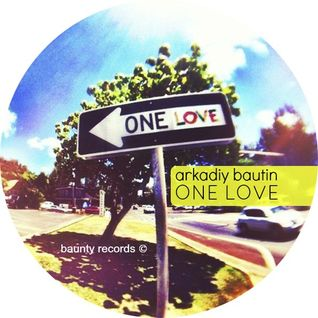 Arkadiy Bautin - One Love (Excellent music waves podcast 004)