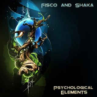Fisco and Shaka - Psychological Elements (Episode 001)