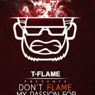 T-Flame - Don'T Flame My Passion For House Music 9 (Speciale MKT Artwork*)