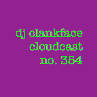 DJ CLANKFACE'S Q-RATED MIXTAPE 354