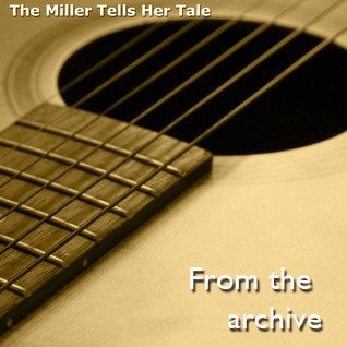 The Miller Tells Her Tale 295 - archive show