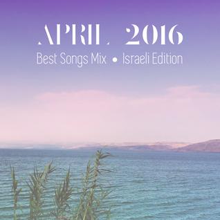 COLUMBUS BEST OF APRIL 2016 MIX- ISRAELI EDITION