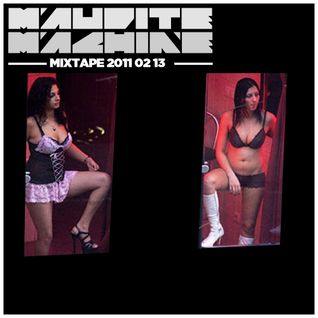 Maudite Machine - Mixtape 2011 02 13