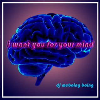 I Want You for Your Mind ~ McBoing Boing Disco Boogie Mix