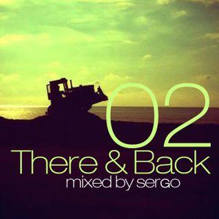 There & Back 02 Mix by Sergo (Batumi Edition)