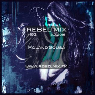 Rebel Mix #152 ft Roland'Sousa & host Esther Benoit - Mar7.2015