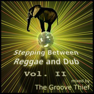 The Groove Thief - Stepping Between Reggae And Dub - Vol. II