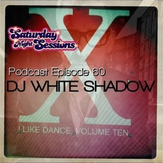 DJ White Shadow - I Like Dance Vol 10 / Episode 60