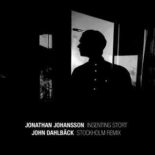 Jonathan Johansson - Stockholm (John Dahlback Remix)
