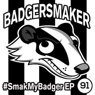 #SmakMyBadger EP91