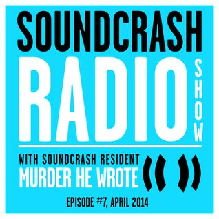 Soundcrash Radio Show Ep. #7 - with Murder He Wrote