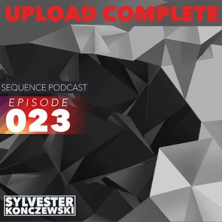 Sequence Podcast / Upload Complete Episode 023 with Sylvester Konczewski