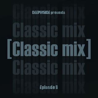 DEEPINSIDE pres. CLASSIC MIX Episode 08