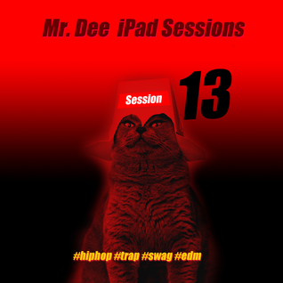 Mr. Dee iPad Sessions - Session Numba 13 (07.2013)