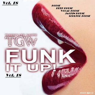 Tommy Gee White - Funk It Up! Vol. 18