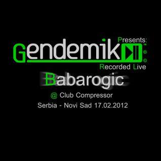 Babarogic [Gendemik] live @ Club Compressor, Serbia, Novi Sad (17.02.2012)