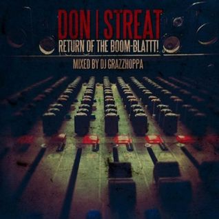 Don Streat -Return Of The Boom Blattt (mixed by DJ Grazzhoppa)