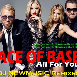 Ace Of Base - All For You (Dj Newmusic Club Mix)