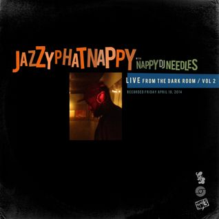 Jazzyphatnappy: LIVE from the Dark Room / Vol 2