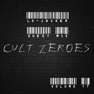 "Cult Zer0es (Volume 17) ""Lo-Jacker"" Guest Mix"