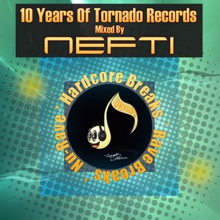 Nefti - 10 Years Of Tornado Records