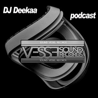Sound Vessel Records Podcast 017 By DJ Deekaa