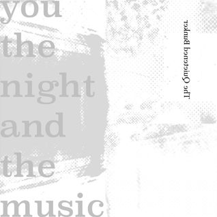 You, the Night and the Music #185