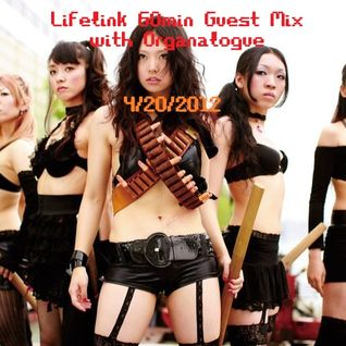 Lifelink 60min Guest Mix @ DI.fm [Organalogue] (4_20_12)