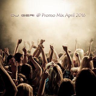 DJ Geri @ Promo Mix (April 2016)