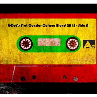 A-Dot's First Quarter Culture Blend 2015 - Side A