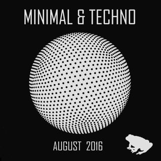 Techno / Minimal mix: August 2016