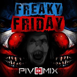 PIVOMIX - Freaky Friday