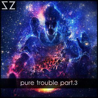 pure trouble part.3