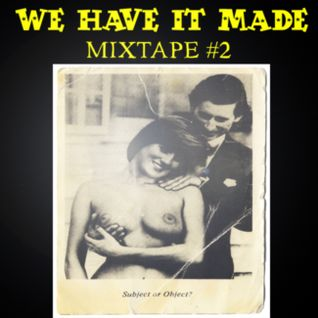 We Have It Made MixTape #2 (Recorded live @ Shari Vari, Rouen)