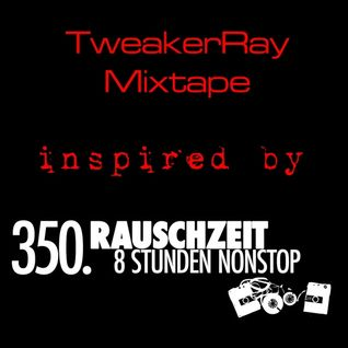 "TweakerRay Mixtape inspired by ""Rauschzeit"" 350 anniversary episode"