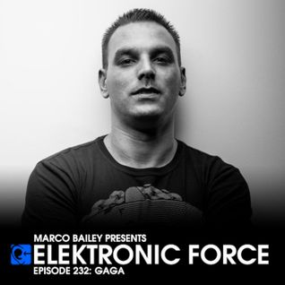 Elektronic Force Podcast 232 with Gaga