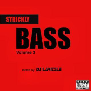 Strickly Bass Vol. 3 [Full Mix]