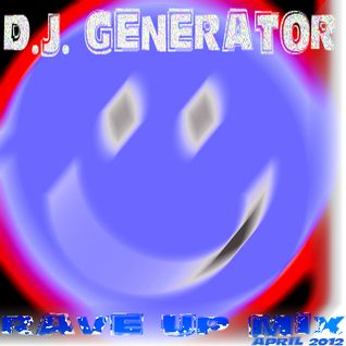 D.J. Generator - RAVE UP mix - APRIL 2012