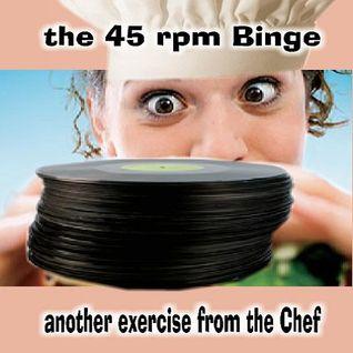The 45 rpm Binge