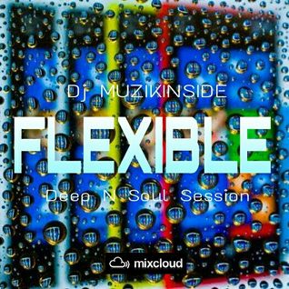 Dj Muzikinside - FLEXIBLE (Deep N Soul Session)