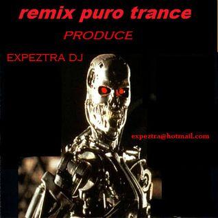 remix puro trance expeztra dj