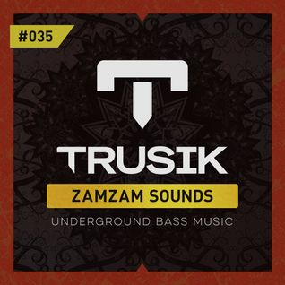 ZamZam Sounds (Mixed by E3) - TRUSIK Exclusive Mix