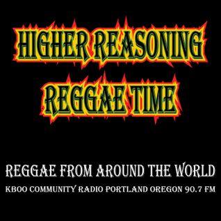 Higher Reasoning Reggae Time 7.24.16