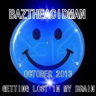 BazTheAcidMan - Getting Lost In My Brain