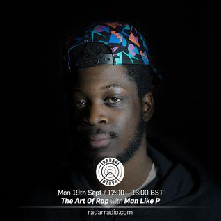 The Art of Rap w/ Man Like P - 19th September 2016