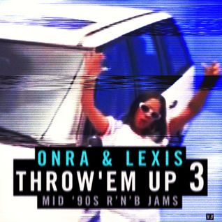 Onra & Lexis - Throw Em' Up vol.3