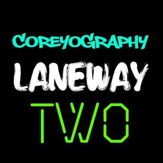 COREYOGRAPHY | LANEWAY TWO